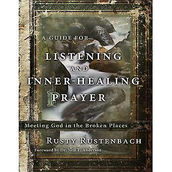 GUIDE TO LISTENING AND INNER HEALING PRAYER