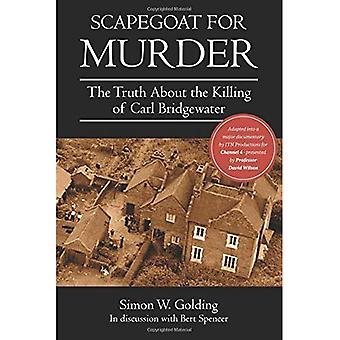 Scapegoat for Murder: The Truth About the Killing of Carl Bridgewater