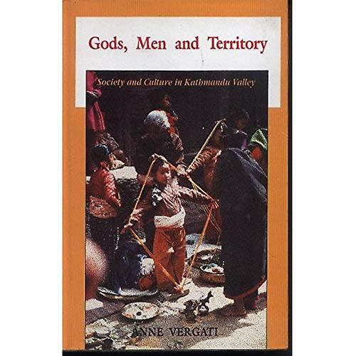 Gods, Hommes and Territory  Society and Culture in Kathhommedu Valley