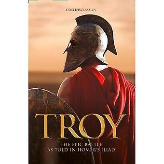 Troy: La bataille épique comme dit dans Iliade d' Homère le (Collins Classics) (Collins Classics)