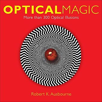 Optical Magic: More Than 300 Optical Illusions