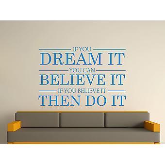 Traum, er glaube, dass es es Wand Kunst-Aufkleber - Olympia blau