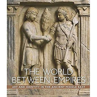The World between Empires - Art and Identity in the� Ancient Middle East