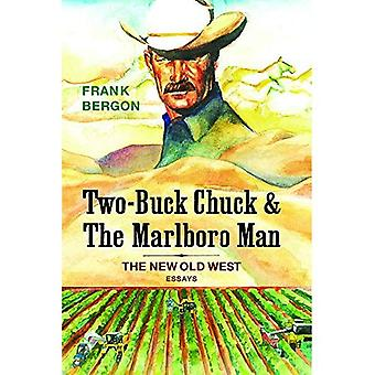 Two-Buck Chuck and The Marlboro Man: The New Old West: Essays