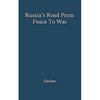 Reußen Straße von Frieden, Krieg sowjetischen Außenpolitik 19171941 von Fischer & Louis