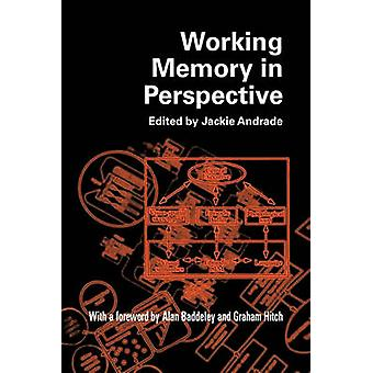 Working Memory in Perspective by Andrade & Jackie