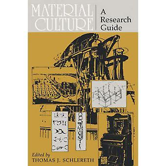 Guía de investigación de la cultura material A por Schlereth y Thomas J.