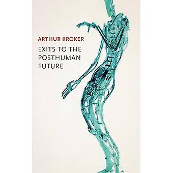 Avslutter Posthuman fremtiden av Kroker & Arthur