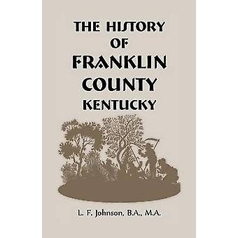 History of Franklin County Kentucky by Johnson & L. F.