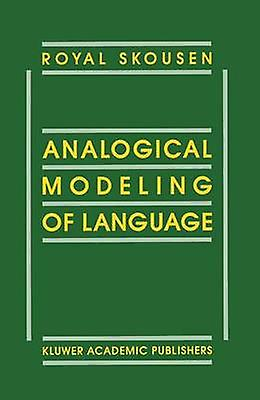 Analogical Modeling of Language by Skousen & R.