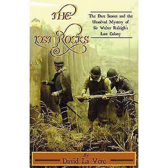 Die verlorenen rockt den Wagen Steinen und das ungelöste Rätsel von Sir Walter Raleighs verloren Kolonie von La Vere & David
