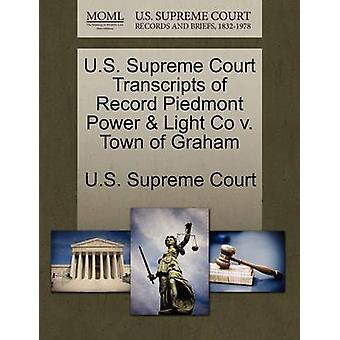 U.S. Supreme Court Transcripts of Record Piedmont Power  Light Co v. Town of Graham by U.S. Supreme Court