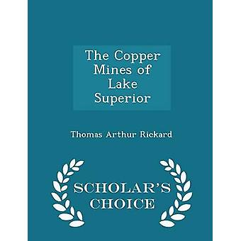 The Copper Mines of Lake Superior  Scholars Choice Edition by Rickard & Thomas Arthur