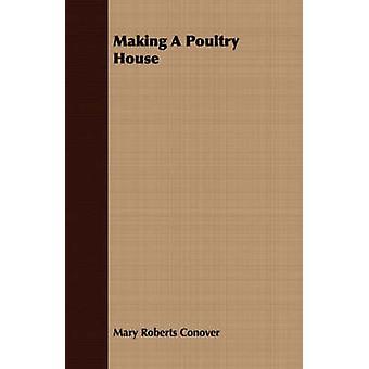 Faire un poulailler par Conover & Mary Roberts