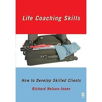 Life-Coaching-Fähigkeiten wie qualifizierte Kunden durch NelsonJones & Richard zu entwickeln