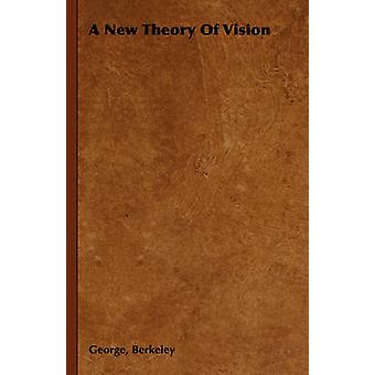 A New Theory of Vision by Berkeley & George