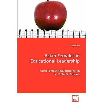 Asian Females in Educational Leadership by Pacis & Dina