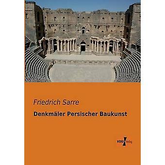 Denkmaler Persischer Baukunst por Sarre & Friedrich