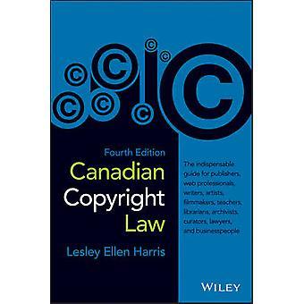 Kanadischen Copyright Law (4. überarbeitete Auflage) von Lesley Ellen Harris -