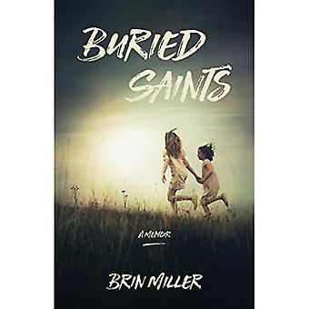 Buried Saints: A Memoir