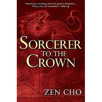 Sorcerer to the Crown by Zen Cho - 9780425283400 Book