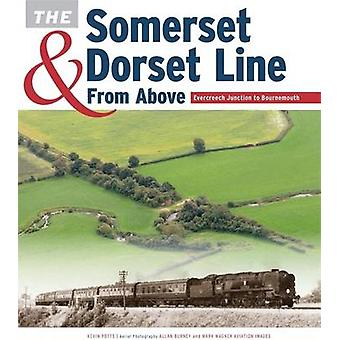 The Somerset & Dorset Line from Above - Evercreech Junction to Bournem