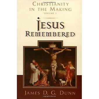 Jesus Remembered - v. 1 - Christianity in the Making by Dunn - 97808028