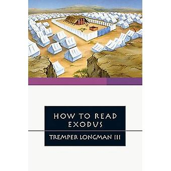 How to Read Exodus by Tremper Longman III - 9780830838585 Book