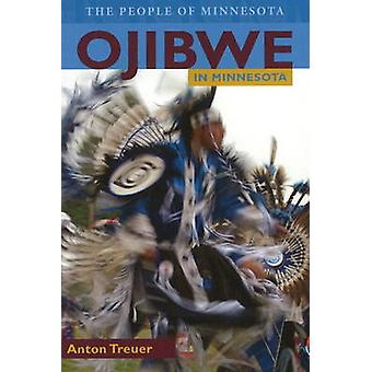 Ojibwe in Minnesota by Anton Treue - 9780873517683 Book