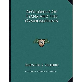 Apollonius of Tyana and the Gymnosophists by Kenneth S Guthrie - 9781