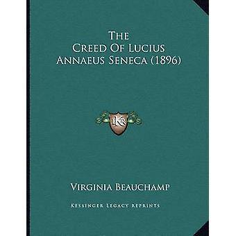 The Creed of Lucius Annaeus Seneca (1896) by Virginia Beauchamp - 978