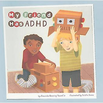 My Friend Has ADHD by Amanda Doering Tourville - 9781404861084 Book