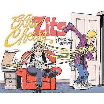 Extra Cheesy Zits - A Zits Treasury by Jerry Scott - Jim Borgman - 978