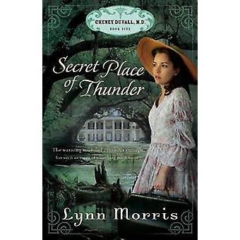 Secret Place of Thunder - The Cheney Duvall by Lynn Morris - 978159856