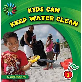 Kids Can Keep Water Clean by Cecilia Minden - 9781602798724 Book
