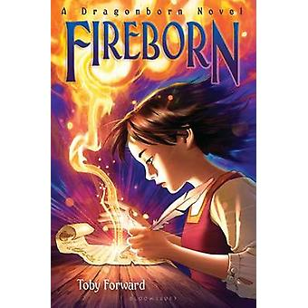 Fireborn - A Dragonborn Novel by Toby Forward - 9781619634398 Book