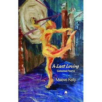 A Last Loving - Collected Poems by Maeve Kelly - 9781851321483 Book