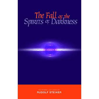 The Fall of the Spirits of Darkness by Rudolf Steiner - A. R. Meuss -