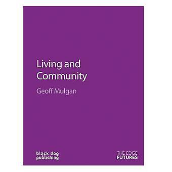 Living and Community by Geoff Mulgan - Yasmin Shariff - 9781906155131