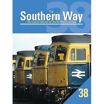 The Southern Way - The Regular Volume for the Southern Devotee - No. 38
