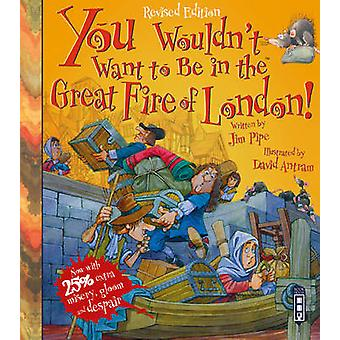 You Wouldn't Want to be in the Great Fire of London (Extended Ed) by