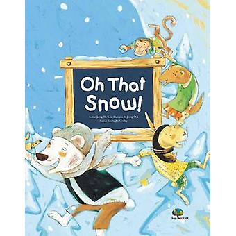 Oh - That Snow! - Work Responsibility by Kim Jeong-Ho - Joy Cowley - 9
