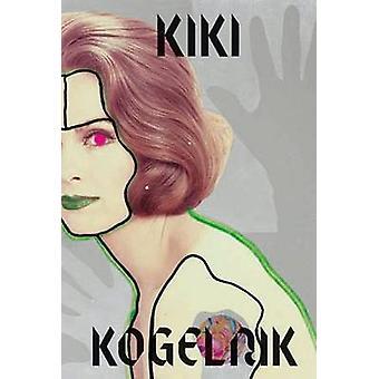 Kiki Kogelnik - I Have Seen the Future - 9783864420245 Book