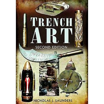 Trench Art (2nd Revised edition) by Nicholas J. Saunders - 9781848846