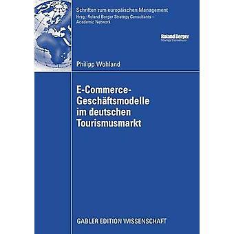 ECommerceGeschftsmodelle im deutschen Tourismusmarkt by Kreilkamp & Prof. Dr. Edgar