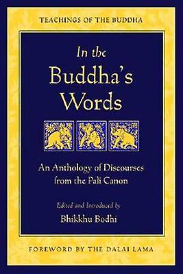 In the Buddhas Words by Bhikkhu Bodhi