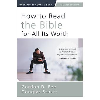 How To Read The Bible For All Its Worth by Fee Gordon D. Stuart Douglas