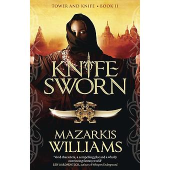 Knife-Sworn: Tower and Knife Book II (Tower and Knife Trilogy) (Paperback) by Williams Mazarkis