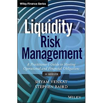 Liquidity Risk Management: A Practitioner's Perspective (Wiley Finance) (Hardcover) by Shyam Venkat Baird Stephen