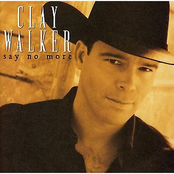 Clay Walker - Say No More [CD] USA import